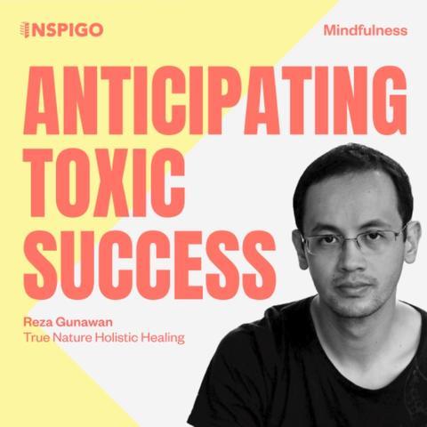 Anticipating Toxic Success